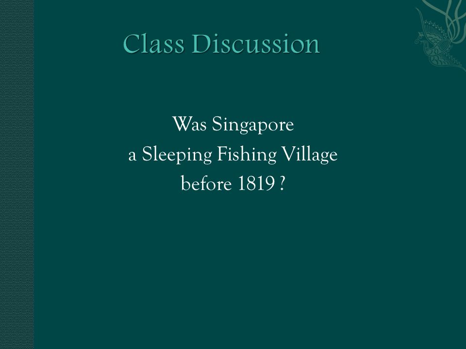 Was Singapore a Sleeping Fishing Village before 1819