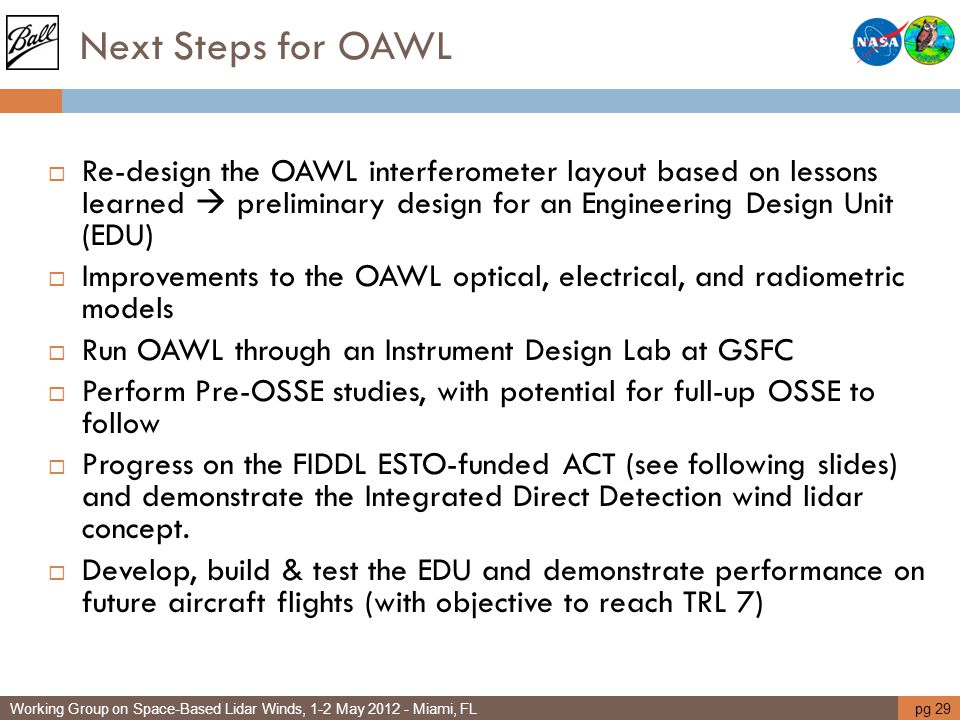 Next Steps for OAWL  Re-design the OAWL interferometer layout based on lessons learned  preliminary design for an Engineering Design Unit (EDU)  Im