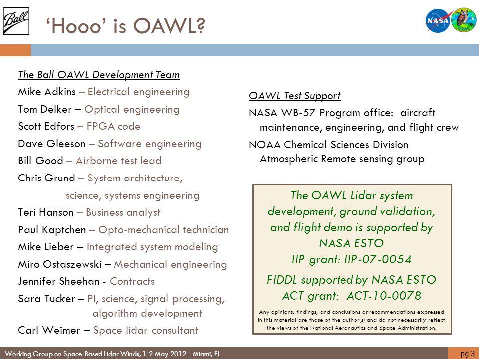 'Hooo' is OAWL? The Ball OAWL Development Team Mike Adkins – Electrical engineering Tom Delker – Optical engineering Scott Edfors – FPGA code Dave Gle