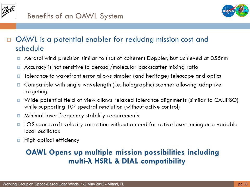 Benefits of an OAWL System  OAWL is a potential enabler for reducing mission cost and schedule  Aerosol wind precision similar to that of coherent D