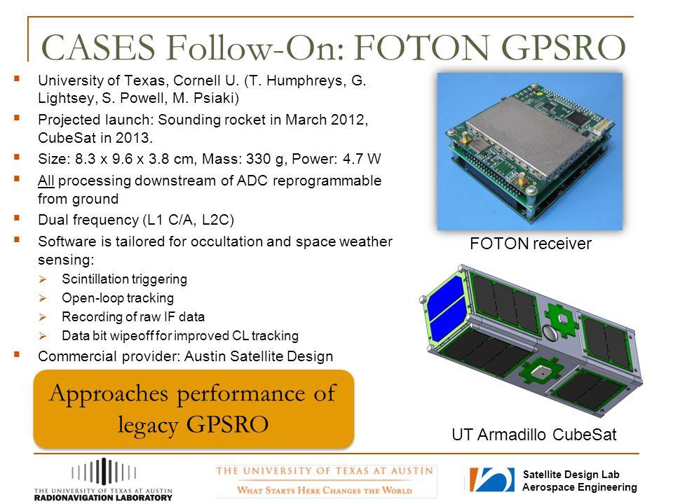 Satellite Design Lab Aerospace Engineering CASES Follow-On: FOTON GPSRO  University of Texas, Cornell U.