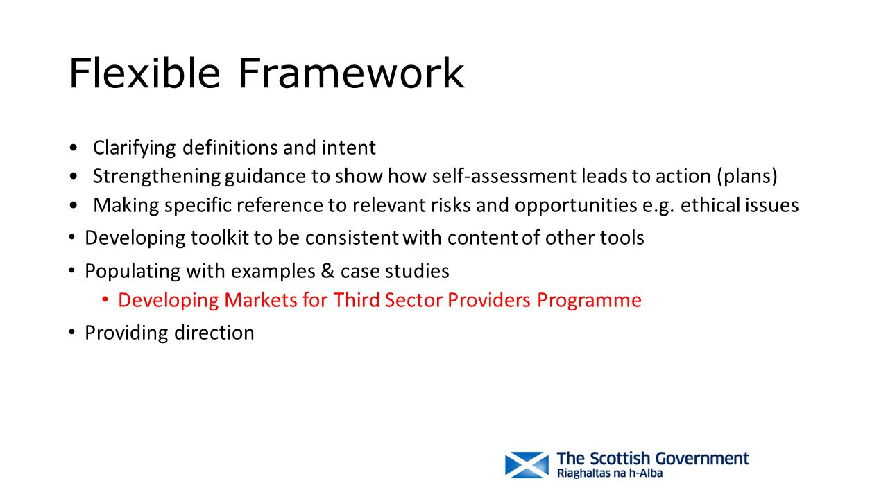 Flexible Framework Clarifying definitions and intent Strengthening guidance to show how self-assessment leads to action (plans) Making specific refere