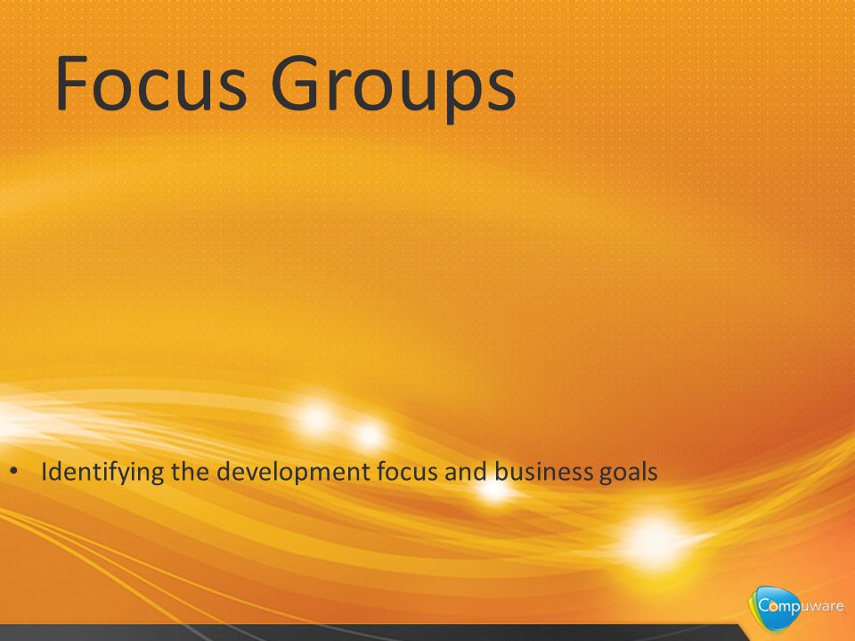 4 Goals Today: Recognize The Three Main Focus Groups 1 Adapt to Focus Group Goals 2 Set Perimeters and Support Boundaries 3 Select Tools that Fit Your Organization 4