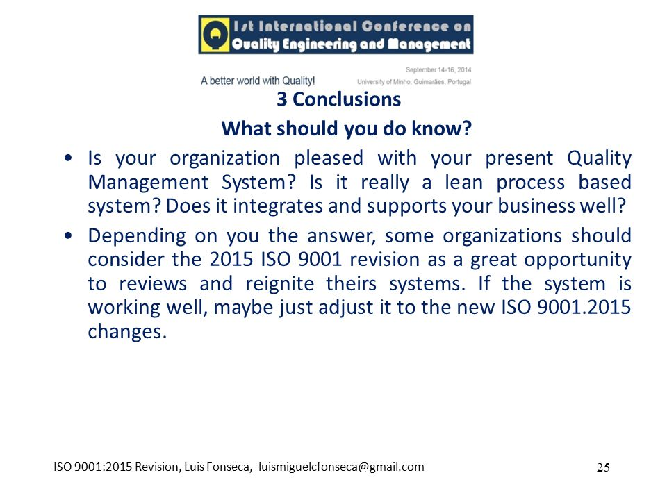 3 Conclusions 25 What should you do know? Is your organization pleased with your present Quality Management System? Is it really a lean process based