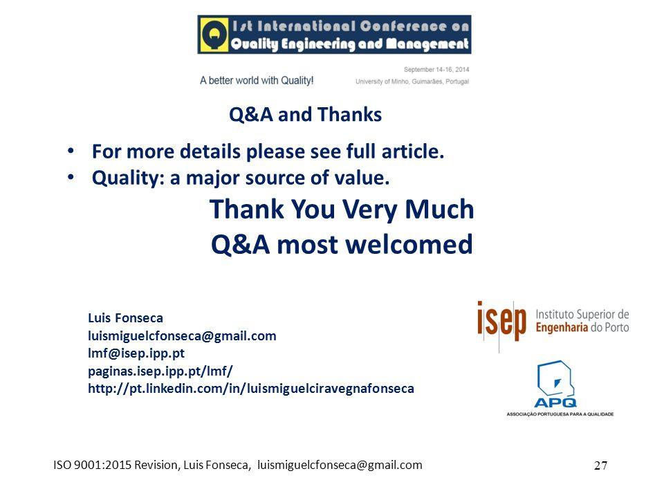 27 Q&A and Thanks Luis Fonseca luismiguelcfonseca@gmail.com lmf@isep.ipp.pt paginas.isep.ipp.pt/lmf/ http://pt.linkedin.com/in/luismiguelciravegnafon