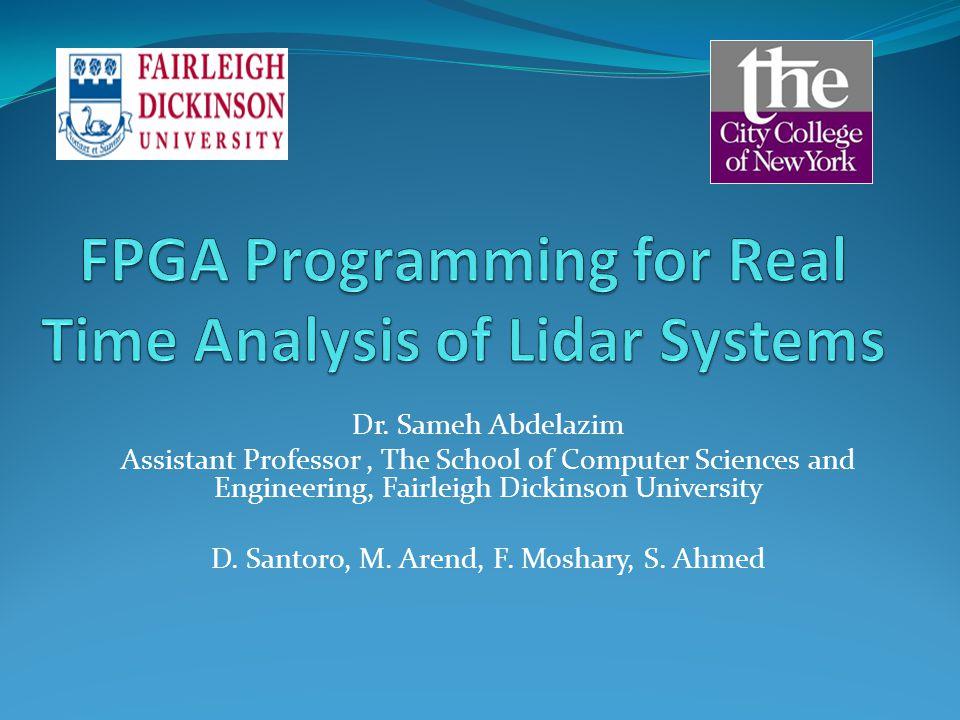 Dr. Sameh Abdelazim Assistant Professor, The School of Computer Sciences and Engineering, Fairleigh Dickinson University D. Santoro, M. Arend, F. Mosh