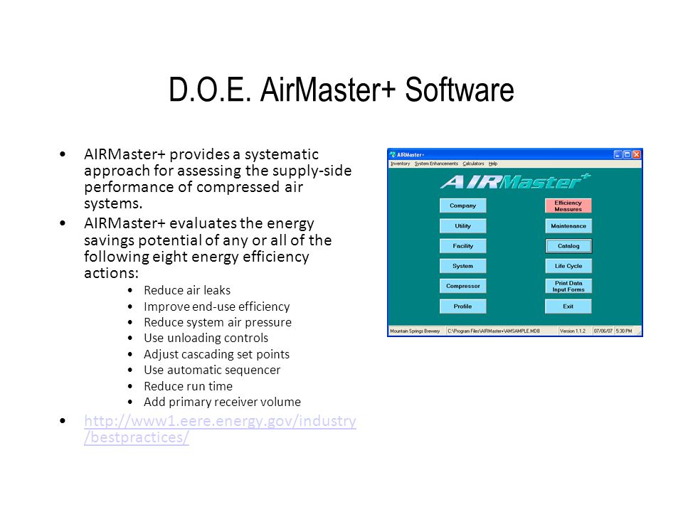 D.O.E. AirMaster+ Software AIRMaster+ provides a systematic approach for assessing the supply-side performance of compressed air systems. AIRMaster+ e