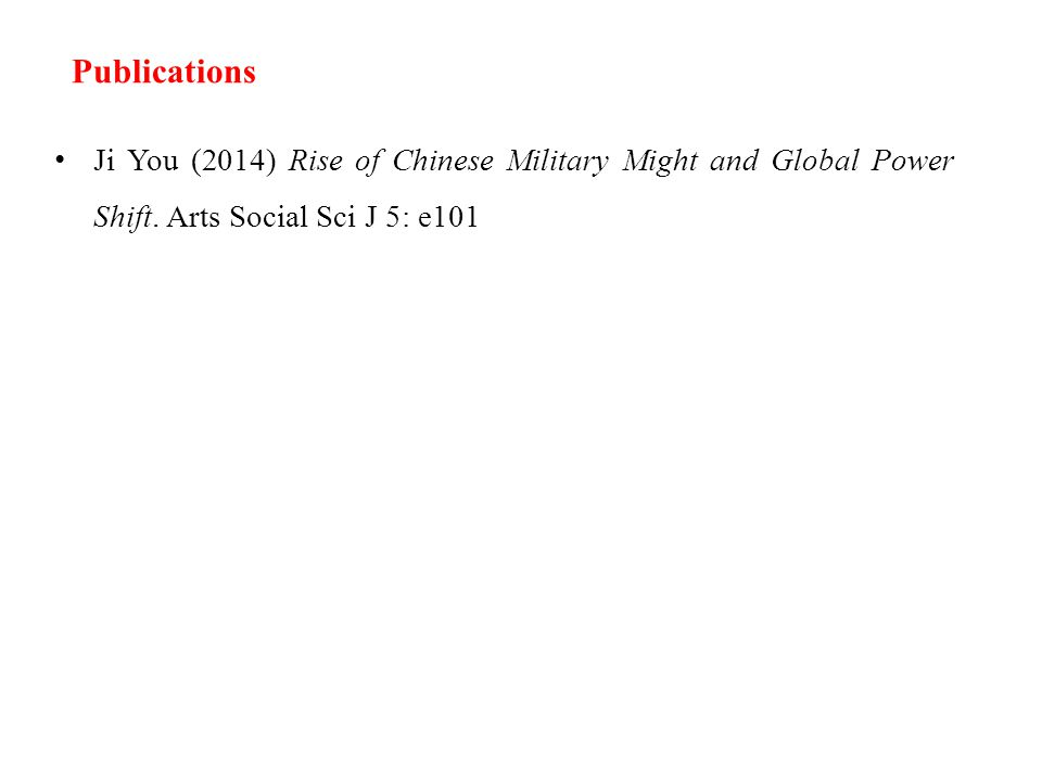 Publications Ji You (2014) Rise of Chinese Military Might and Global Power Shift.