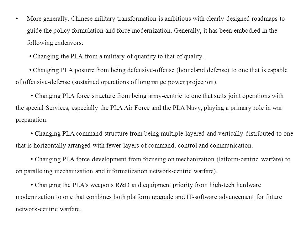 More generally, Chinese military transformation is ambitious with clearly designed roadmaps to guide the policy formulation and force modernization. G