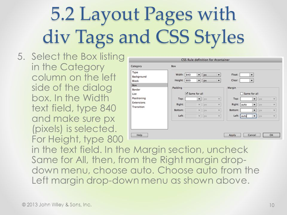 5.2 Layout Pages with div Tags and CSS Styles 5.Select the Box listing in the Category column on the left side of the dialog box. In the Width text fi