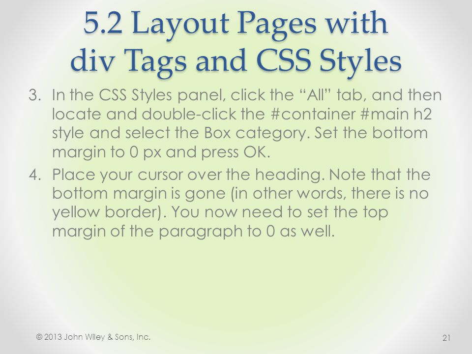 "5.2 Layout Pages with div Tags and CSS Styles 3.In the CSS Styles panel, click the ""All"" tab, and then locate and double-click the #container #main h2"