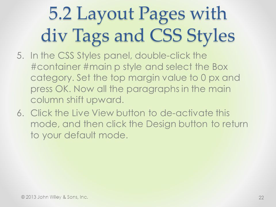 5.2 Layout Pages with div Tags and CSS Styles 5.In the CSS Styles panel, double-click the #container #main p style and select the Box category.
