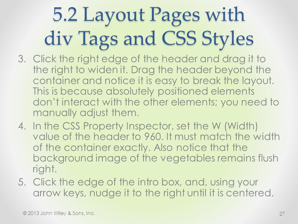 5.2 Layout Pages with div Tags and CSS Styles 3.Click the right edge of the header and drag it to the right to widen it.
