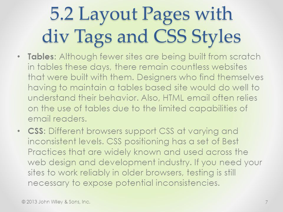 5.2 Layout Pages with div Tags and CSS Styles Tables : Although fewer sites are being built from scratch in tables these days, there remain countless websites that were built with them.