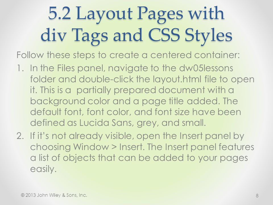5.2 Layout Pages with div Tags and CSS Styles Follow these steps to override the default margins in CSS: 1.In your document window, click Live View so the Live Code and Inspect buttons will appear.