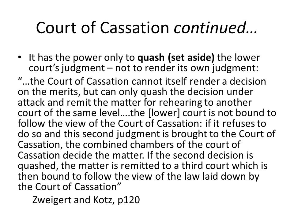 """Court of Cassation continued… It has the power only to quash (set aside) the lower court's judgment – not to render its own judgment: """"…the Court of C"""