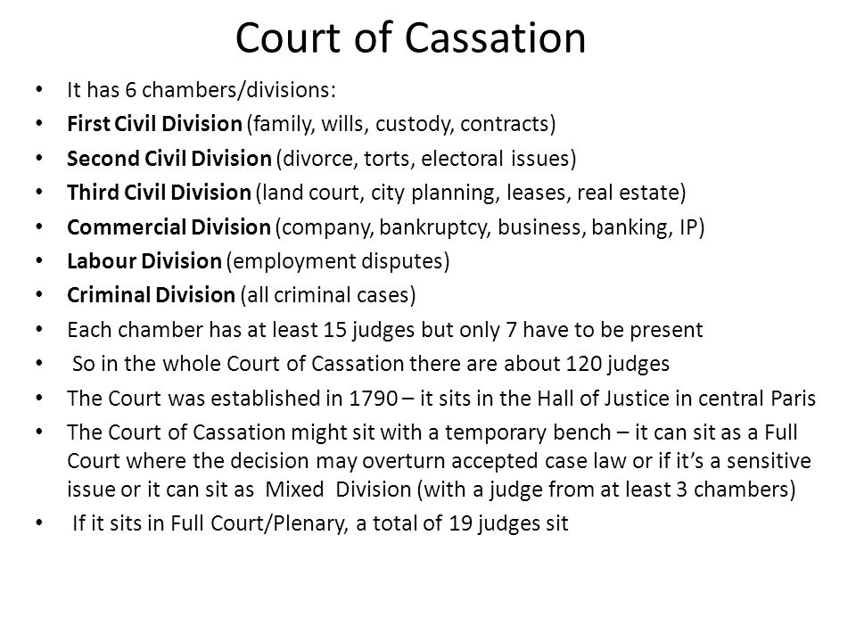 Court of Cassation It has 6 chambers/divisions: First Civil Division (family, wills, custody, contracts) Second Civil Division (divorce, torts, electo