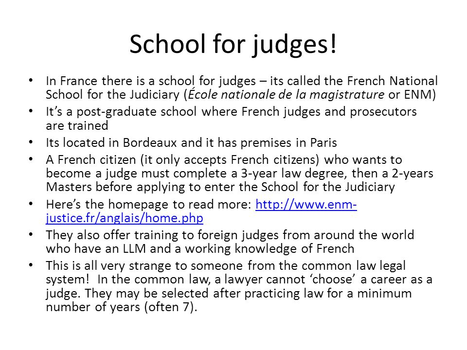 School for judges! In France there is a school for judges – its called the French National School for the Judiciary (École nationale de la magistratur