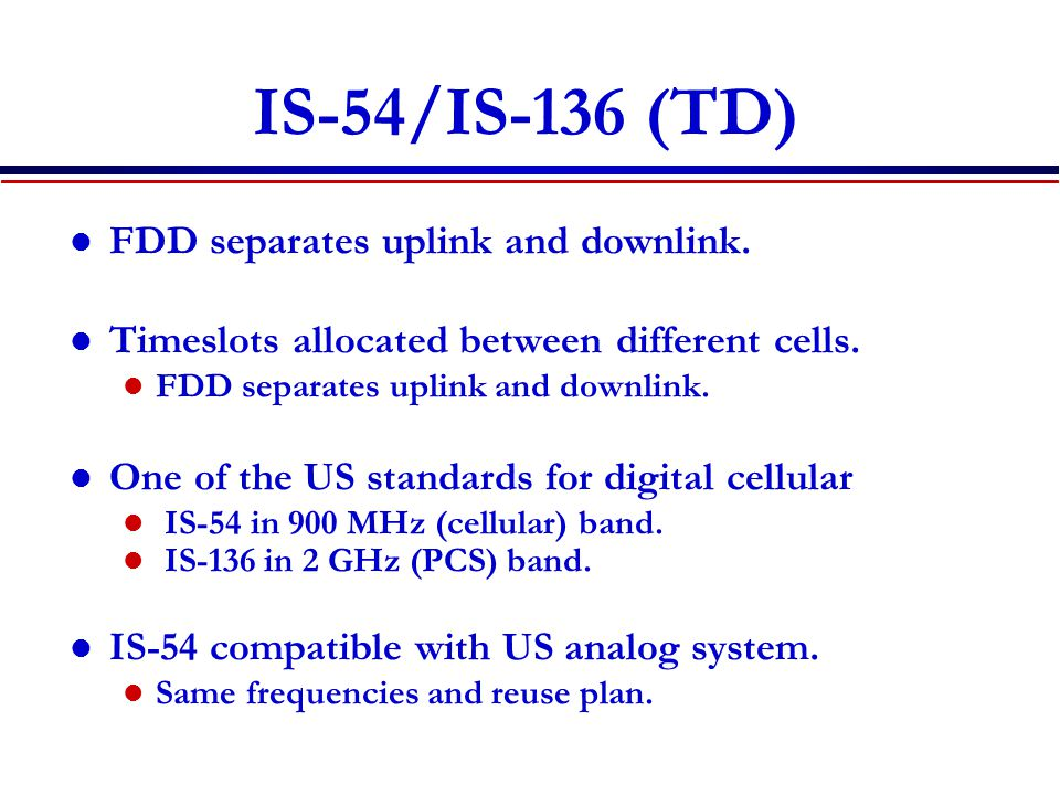 IS-54/IS-136 (TD) FDD separates uplink and downlink.