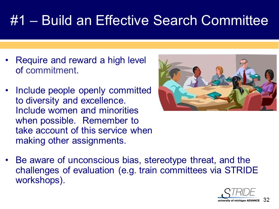 32 #1 – Build an Effective Search Committee Require and reward a high level of commitment.