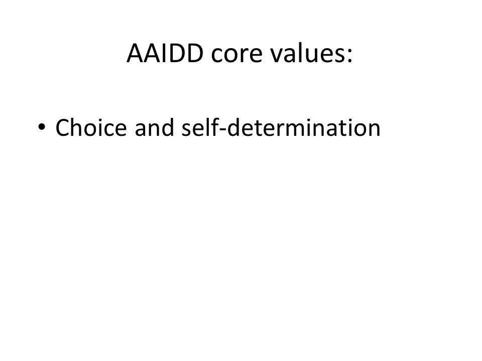 AAIDD core values: Choice and self-determination