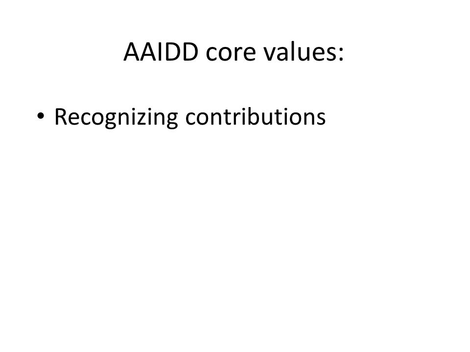 AAIDD core values: Recognizing contributions
