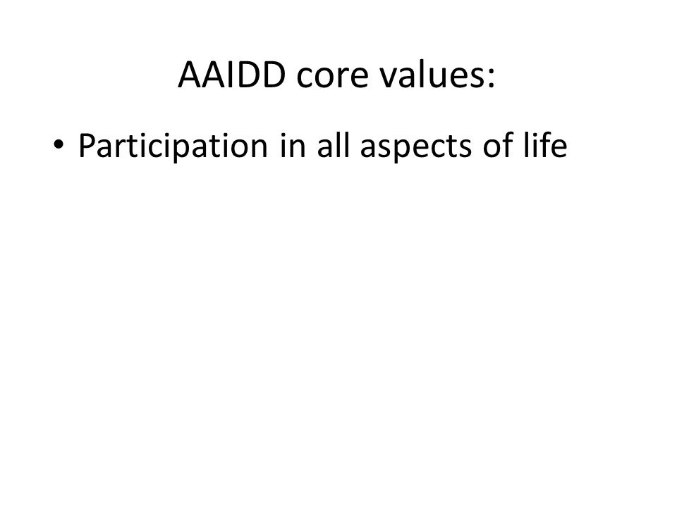 AAIDD core values: Participation in all aspects of life