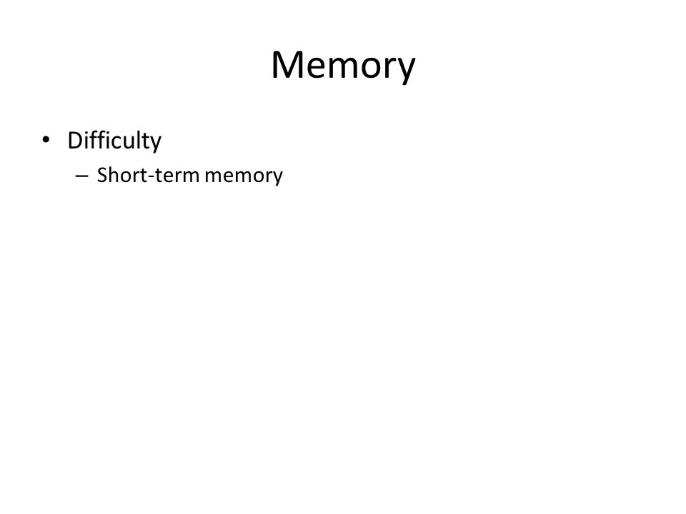 Memory Difficulty – Short-term memory