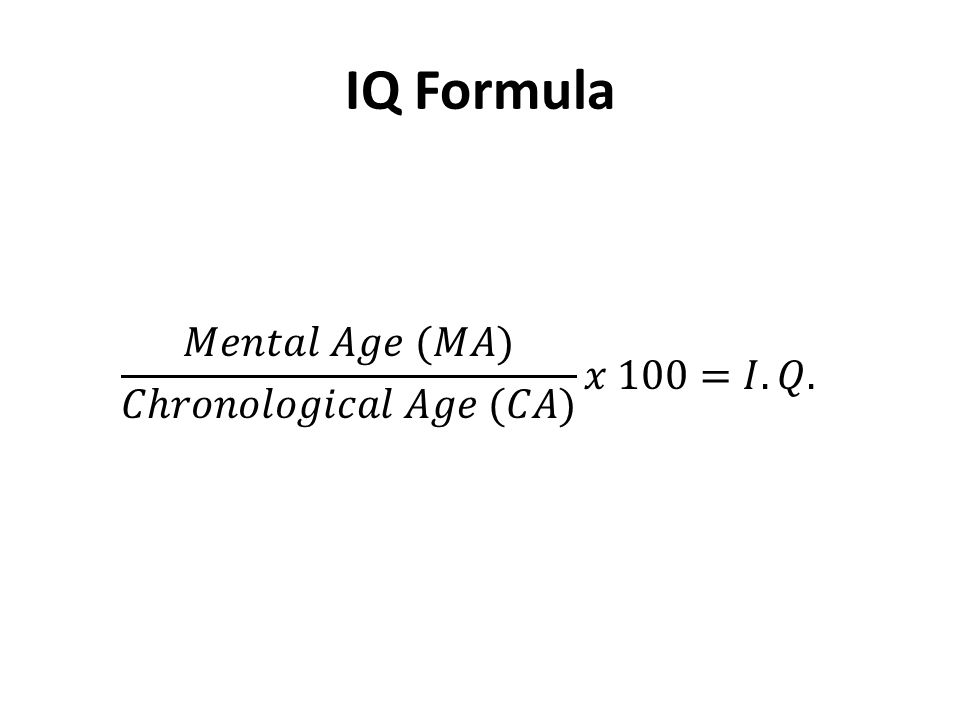 Mental Age & IQ Mental age = General measure of mental power