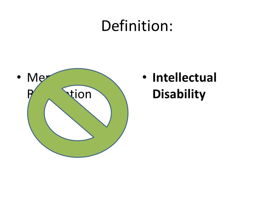 Definition: Mental Retardation Intellectual Disability