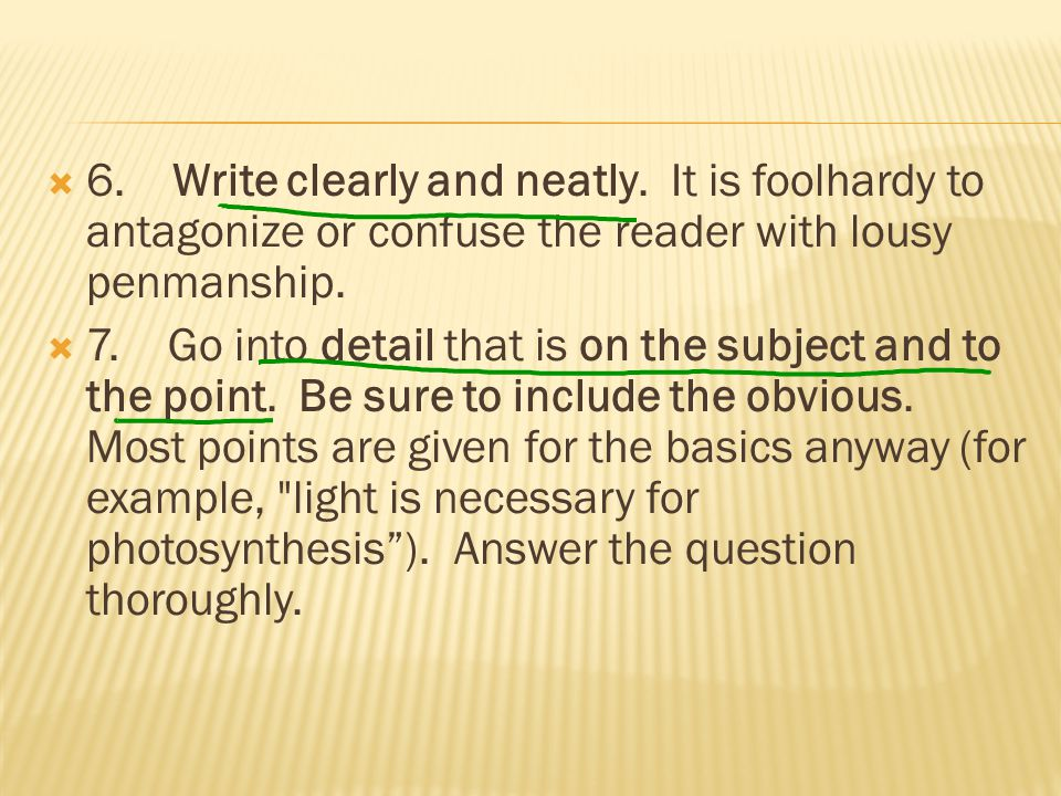  6. Write clearly and neatly.