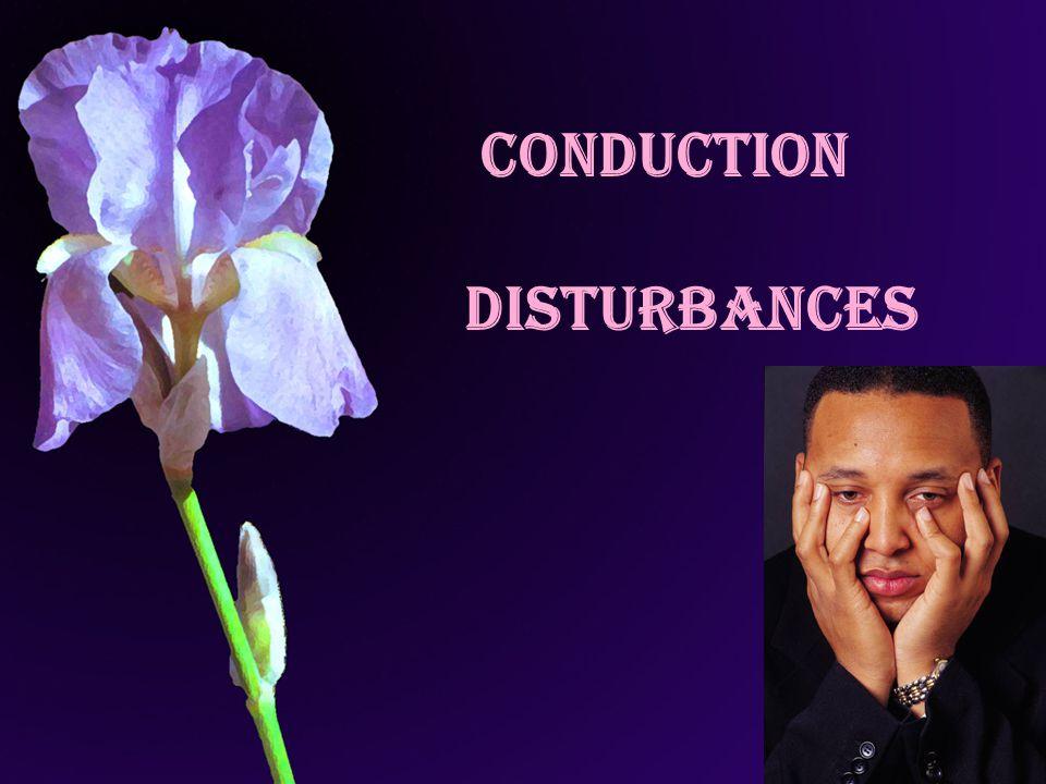 cOnduction disturbances