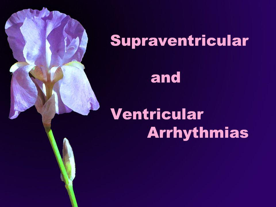 Supraventricular and Ventricular Arrhythmias