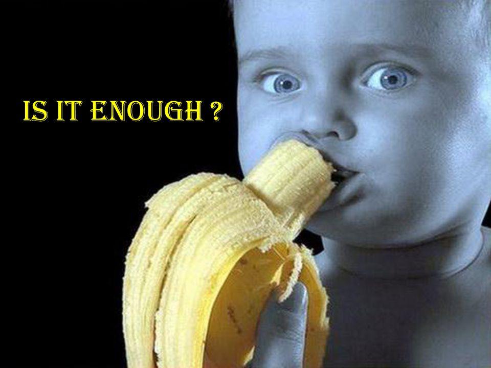 Is it enough ?