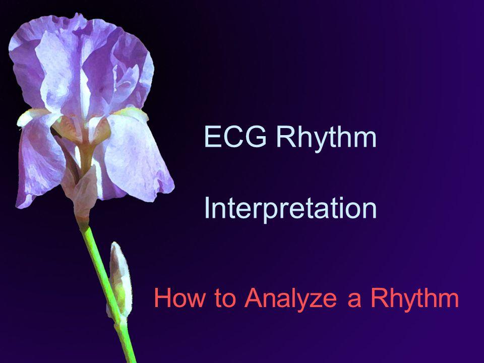 ECG Rhythm Interpretation How to Analyze a Rhythm