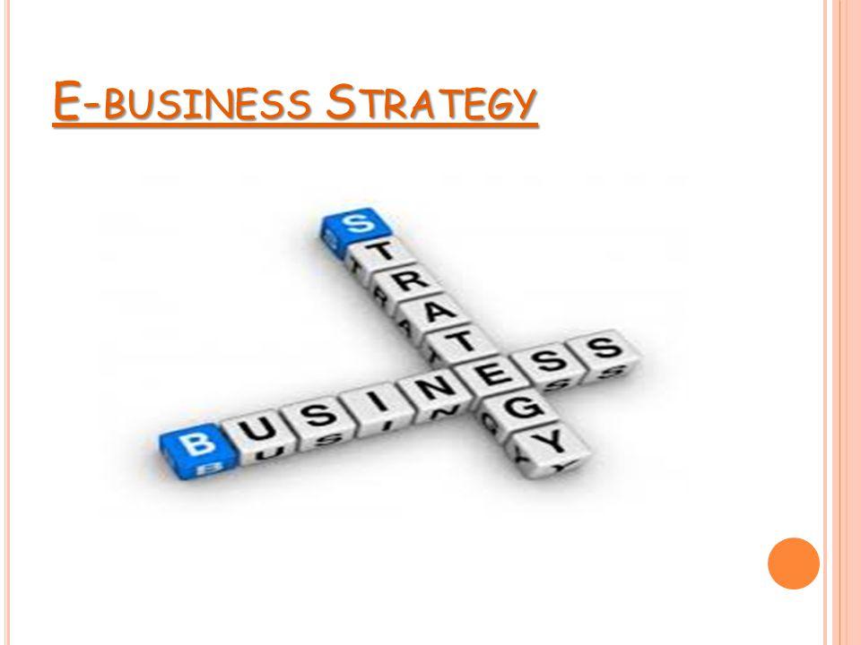 E- BUSINESS S TRATEGY