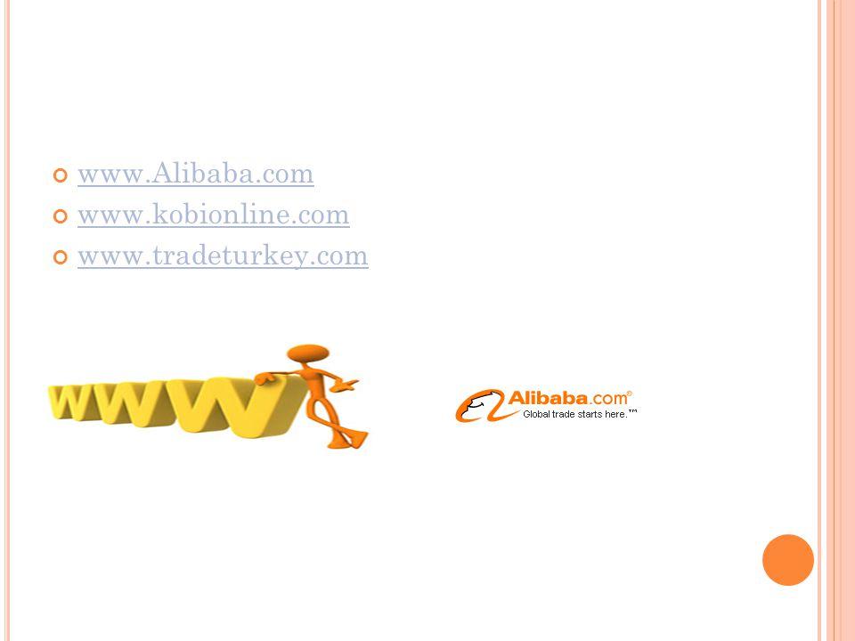 www.Alibaba.com www.kobionline.com www.tradeturkey.com