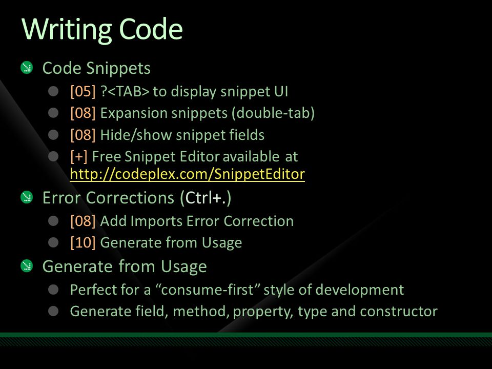 Writing Code Code Snippets [05] ? to display snippet UI [08] Expansion snippets (double-tab) [08] Hide/show snippet fields [+] Free Snippet Editor ava