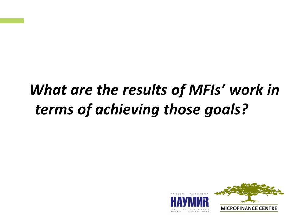 What are the results of MFIs' work in terms of achieving those goals