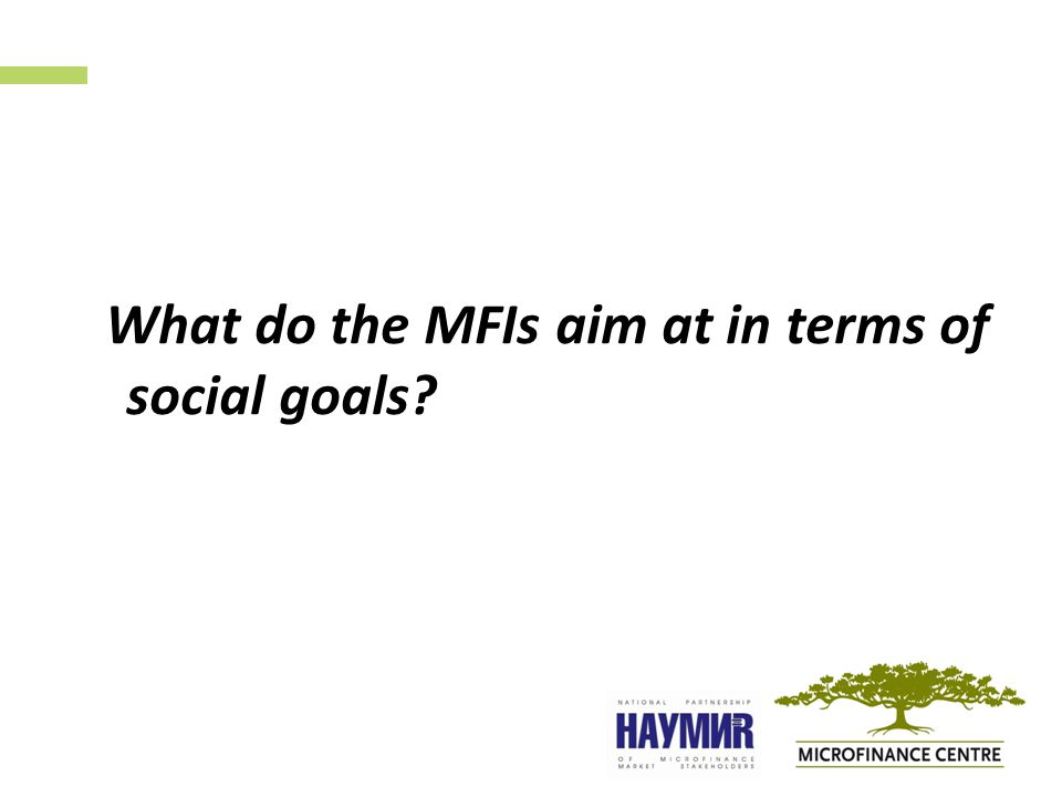 What do the MFIs aim at in terms of social goals