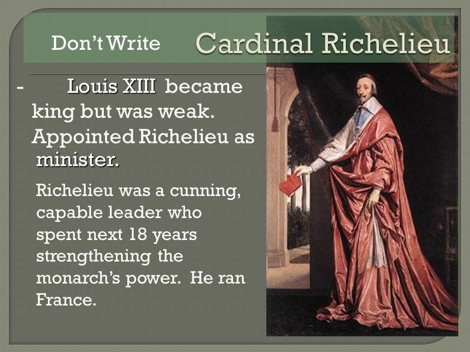 - became king but was weak. Appointed Richelieu as Louis XIII minister.