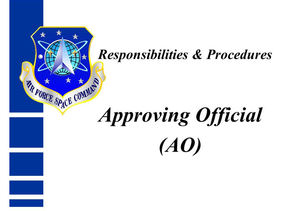 Responsibilities & Procedures Approving Official (AO)
