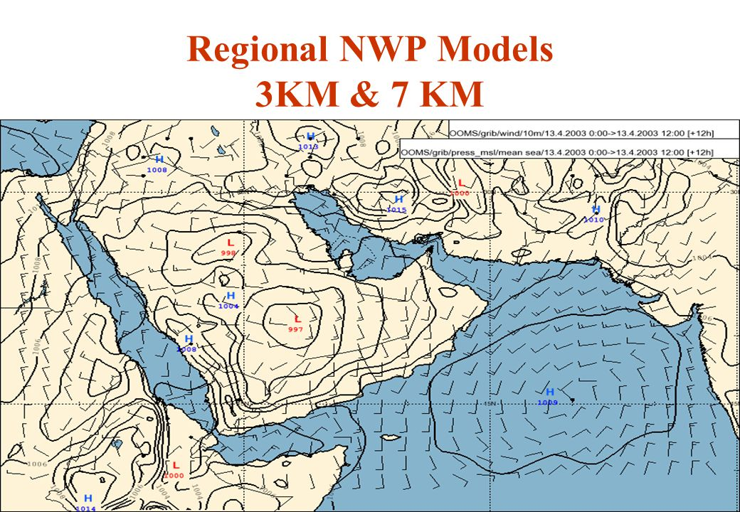 Regional NWP Models 3KM & 7 KM