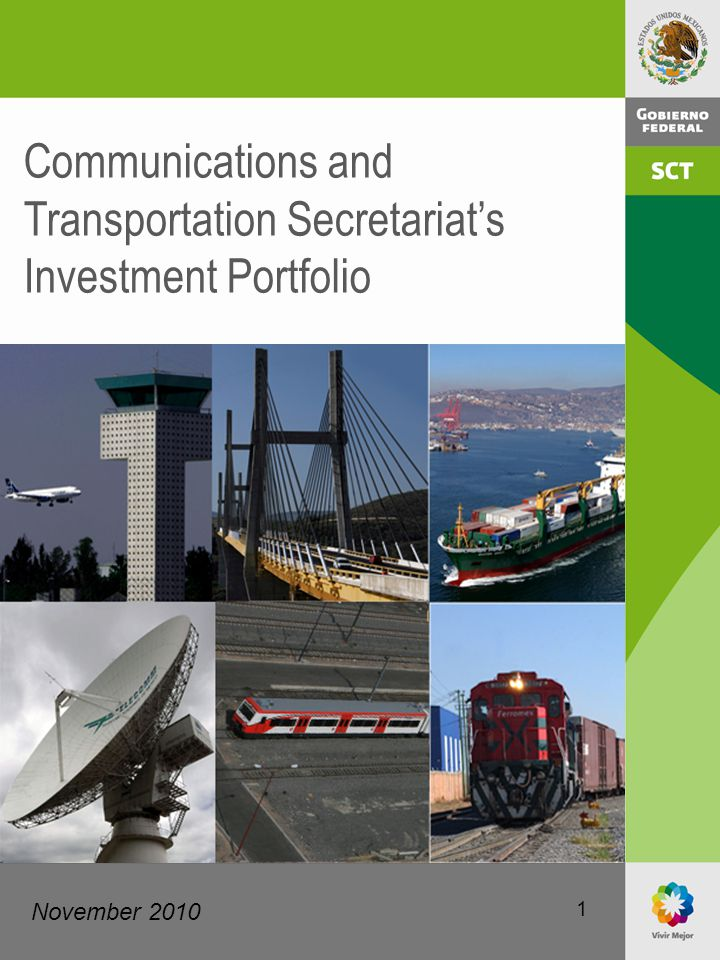 1 Communications and Transportation Secretariat's Investment Portfolio November 2010