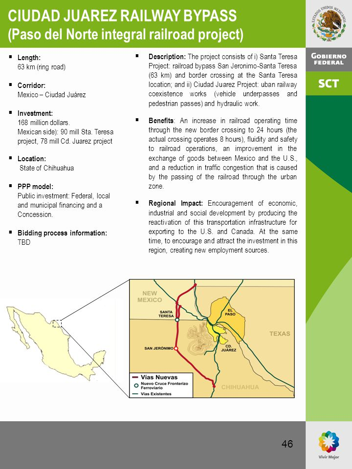 46  Description: The project consists of i) Santa Teresa Project: railroad bypass San Jeronimo-Santa Teresa (63 km) and border crossing at the Santa