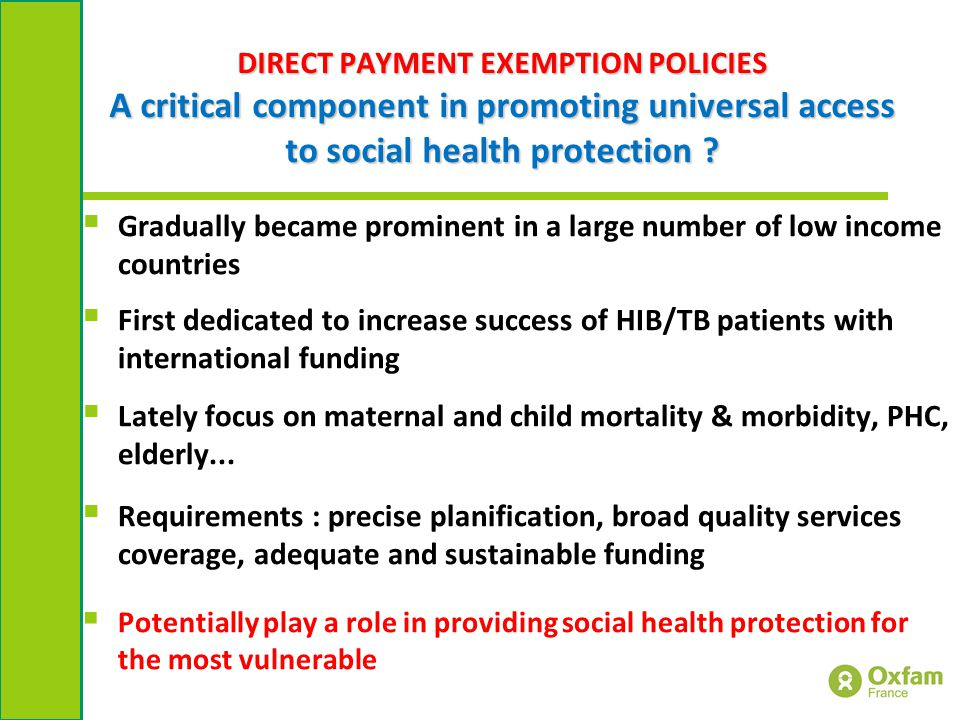 DIRECT PAYMENT EXEMPTION POLICIES A critical component in promoting universal access to social health protection .