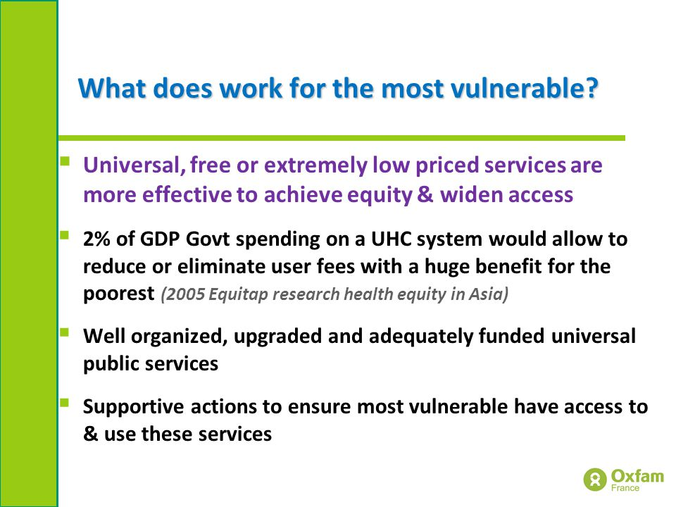 What does work for the most vulnerable.