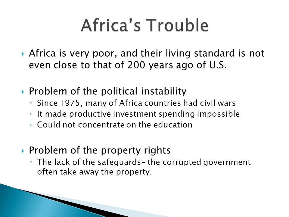  Africa is very poor, and their living standard is not even close to that of 200 years ago of U.S.