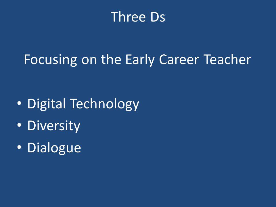 Three Ds Focusing on the Early Career Teacher Digital Technology Diversity Dialogue