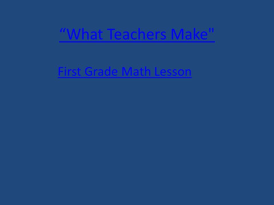What Teachers Make First Grade Math Lesson